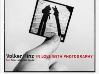 In Love with Photography von Volker Hinz, Text Peter-Matthias Gaede