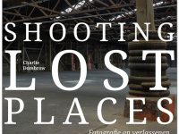 Shooting Lost Places von Charlie Dombrow
